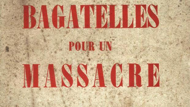 «Bagatelles pour un massacre», de Céline