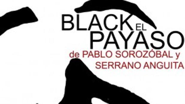 Cartel anunciador de la producción lírica Black El payaso